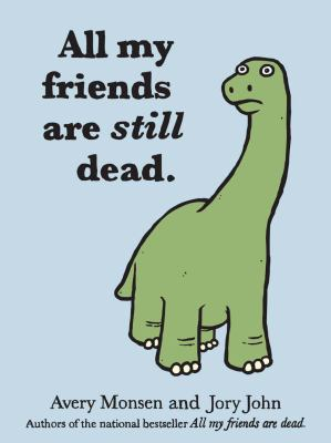 Cover image for All my friends are still dead