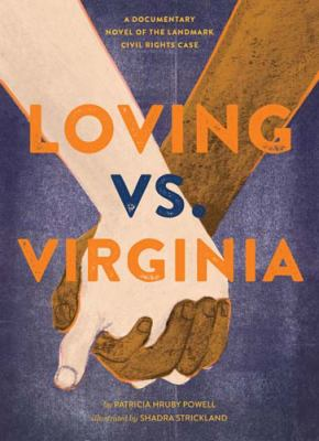 Cover image for Loving vs. Virginia : a documentary novel of the landmark civil rights case