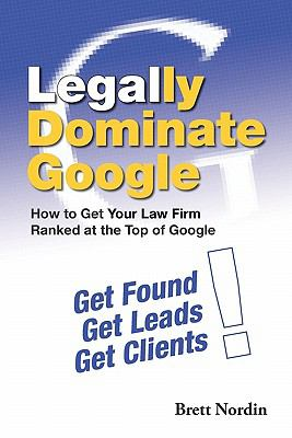 Cover image for Legally dominate Google : how to get your law firm ranked at the top of Google