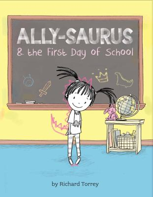 Cover image for Ally-Saurus & the first day of school