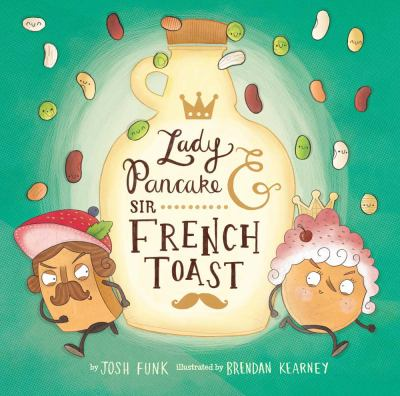 Cover image for Lady Pancake & Sir French Toast