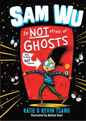 Cover image for Sam Wu is NOT afraid of ghosts