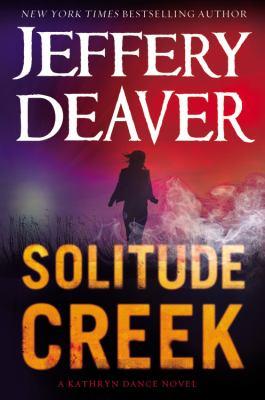 Cover image for Solitude creek : a Kathryn Dance novel