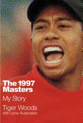 Cover image for The 1997 Masters : my story