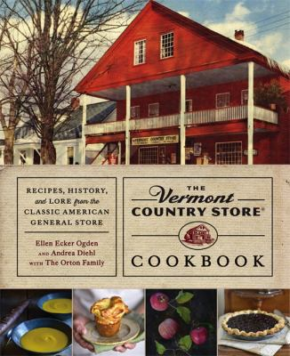 Cover image for The Vermont country store cookbook : recipes, history, and lore from the classic American general store