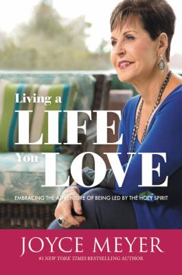 Cover image for Living a life you love : embracing the adventure of being led by the Holy Spirit