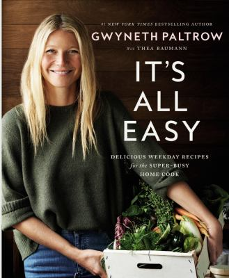 Cover image for It's all easy : delicious weekday recipes for the super-busy home cook