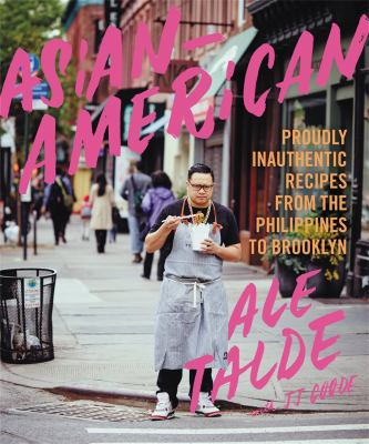 Cover image for Asian-American : proudly inauthentic recipes from the Philippines to Brooklyn