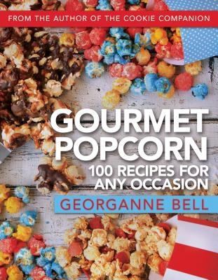 Cover image for Gourmet popcorn : 100 recipes for any occasion