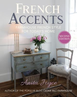 Cover image for French accents : farmhouse French style for today's home