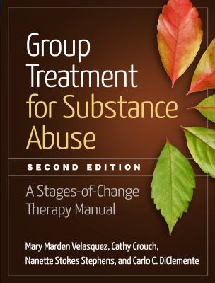 Cover image for Group treatment for substance abuse : a stages-of-change therapy manual