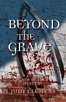 Cover image for Beyond the grave : a grim reaper mystery