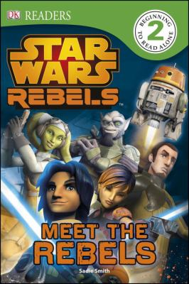 Cover image for Star Wars rebels. Meet the rebels