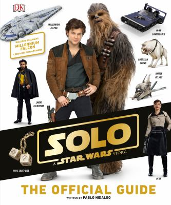 Cover image for Solo, a Star Wars story : the official guide