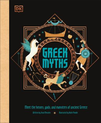 Cover image for Greek myths : meet the heroes, gods, and monsters of ancient Greece