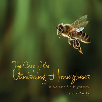 Cover image for The case of the vanishing honey bees : a scientific mystery
