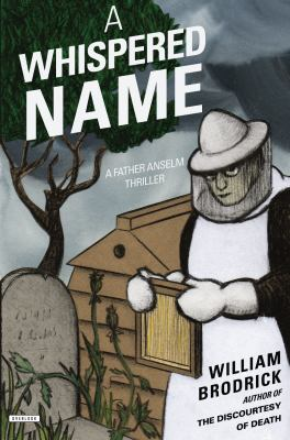 Cover image for A whispered name : a Father Anselm thriller