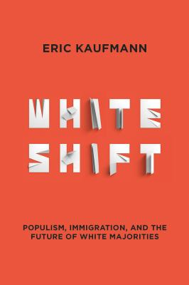 Cover image for Whiteshift : populism, immigration and the future of white majorities