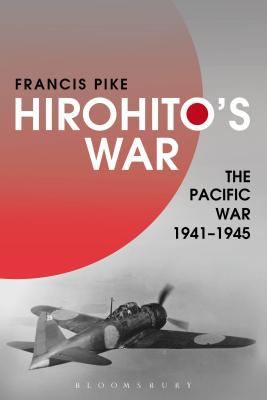 Cover image for Hirohito's war : the Pacific war, 1941-1945