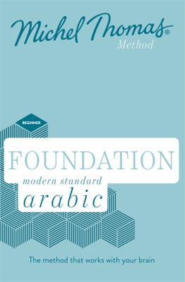Cover image for Foundation modern standard arabic : Michael Thomas method
