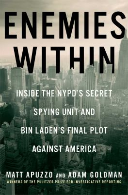 Cover image for Enemies within : inside the NYPD's secret spying unit and Bin Laden's final plot against America