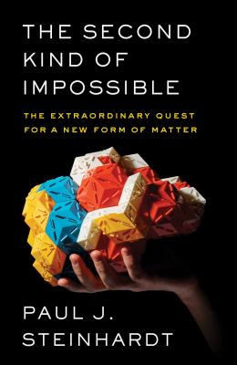 Cover image for The second kind of impossible : the extraordinary quest for a new form of matter