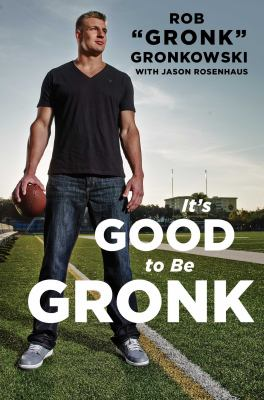 Cover image for It's good to be Gronk