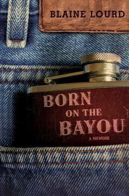 Cover image for Born on the bayou : a memoir