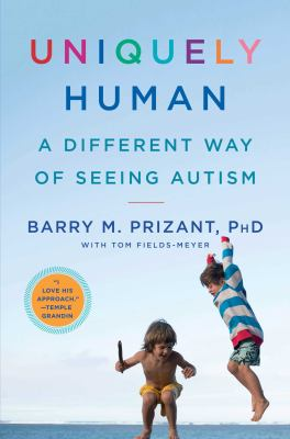 Cover image for Uniquely human : a different way of seeing autism