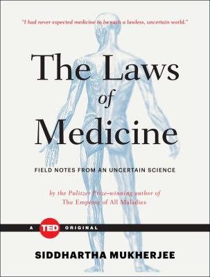 Cover image for The laws of medicine : field notes from an uncertain science