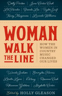 Cover image for Woman walk the line : how the women in country music changed our lives