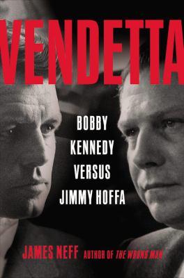Cover image for Vendetta : Bobby Kennedy versus Jimmy Hoffa