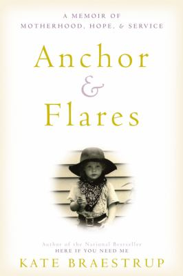 Cover image for Anchor & flares : a memoir of motherhood, hope, and service