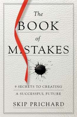 Cover image for The book of mistakes : 9 secrets to creating a successful future