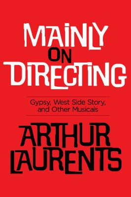 Cover image for Mainly on directing : Gypsy, West side story, and other musicals