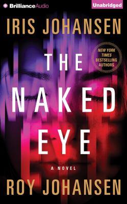 Cover image for The naked eye : a novel
