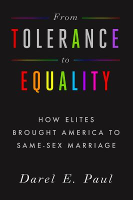 Cover image for From tolerance to equality : how elites brought America to same-sex marriage