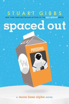 Cover image for Spaced out : a Moon Base Alpha novel