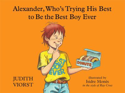 Cover image for Alexander, who's trying his best to be the best boy ever