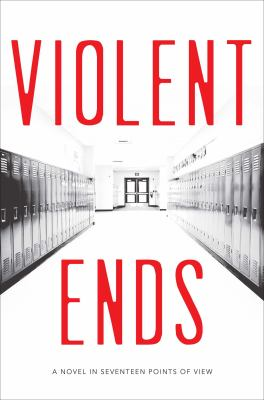 Cover image for Violent ends : [a novel in seventeen points of view]