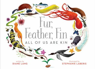 Cover image for Fur, feather, fin : all of us are kin