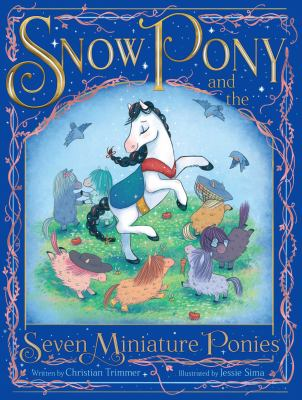 Cover image for Snow Pony and the seven miniature ponies