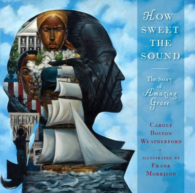 Cover image for How sweet the sound : the story of Amazing grace