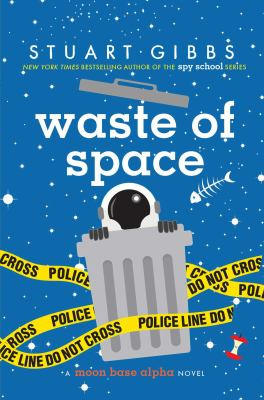 Cover image for Waste of space : a Moon Base Alpha novel