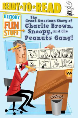 Cover image for The great American story of Charlie Brown, Snoopy, and the Peanuts gang!