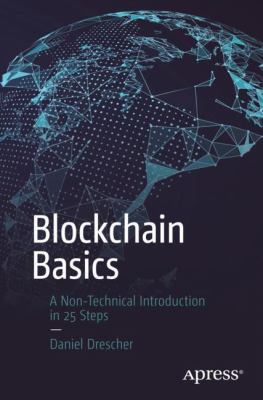 Cover image for Blockchain basics : a non-technical introduction in 25 steps
