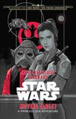 Cover image for Star Wars. Moving target : a Princess Leia adventure