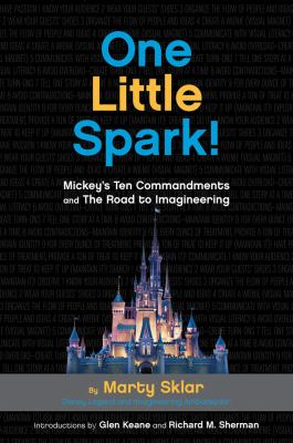 Cover image for One little spark! : Mickey's ten commandments and the road to imagineering