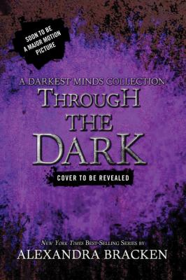 Cover image for Through the dark : a Darkest Minds collection
