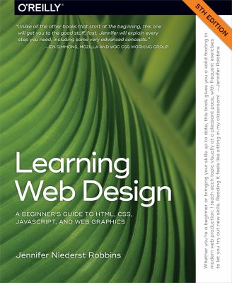 Cover image for Learning web design : a beginner's guide to HTML, CSS, Javascript, and web graphics